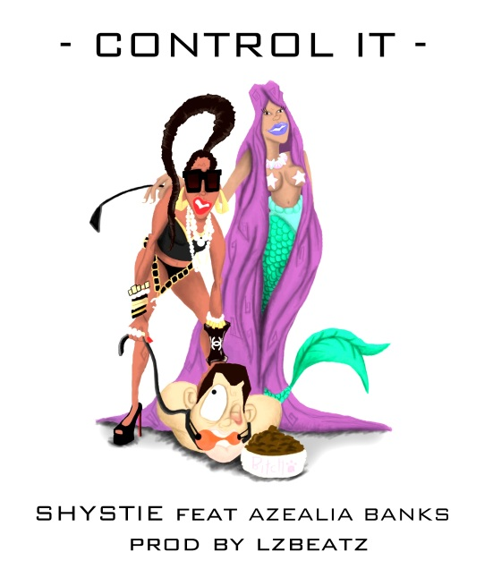 Shystie feat azealia banks control it